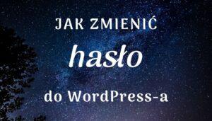 Jak zmienić hasło doWordPress-a?
