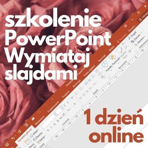 """Szkolenie online Microsoft PowerPoint """"Wymiataj slajdami"""" (1 dzień)"""